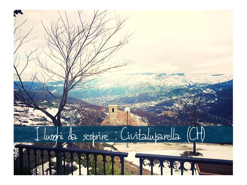 Civitaluparella: Borghi Da Visitare In Abruzzo Con Weekend Abruzzo
