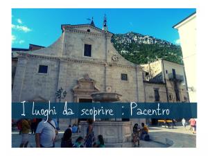 Pacentro : i luoghi da scoprire con Weekend Abruzzo