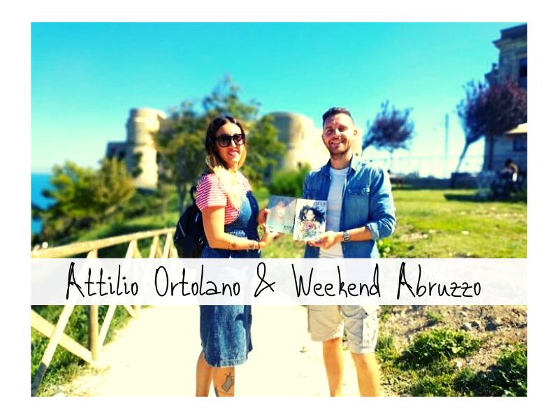 Attilio Ortolano: Storie Di Persone Con Weekend Abruzzo