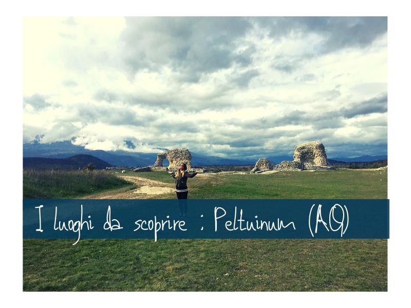 Peltuinum: Cosa Vedere In Abruzzo In Un Weekend