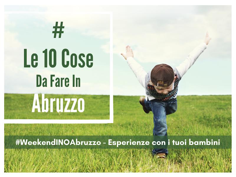 10 Cose Da Fare Con I Bambini In Abruzzo