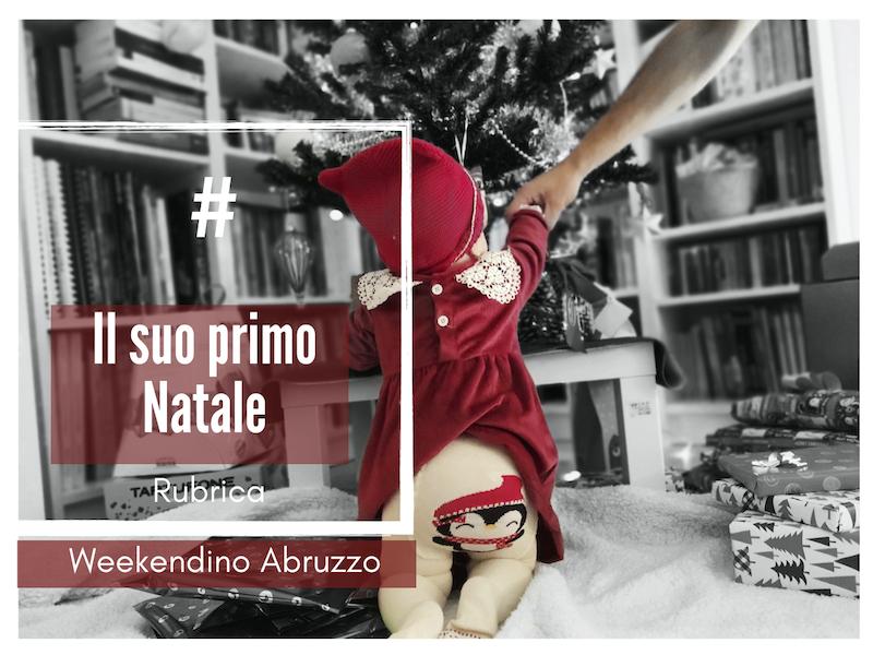 Il Suo Primo Natale: 6 Idee Speciali Weekend Abruzzo